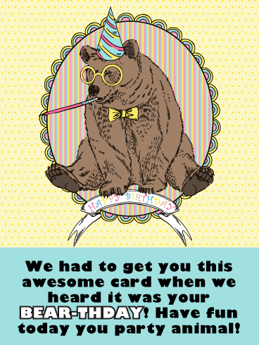 Happy Bearthday - Funny Birthday Card for Him