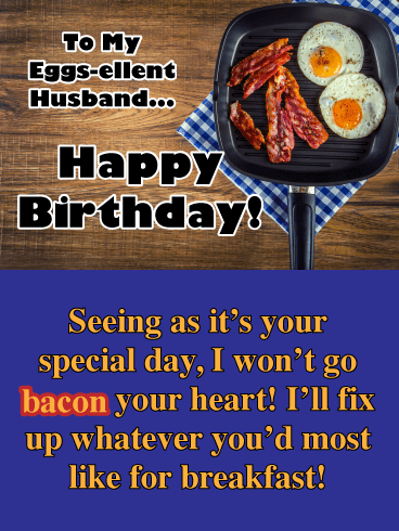 I Won't Go Bacon Your Heart - Funny Birthday Card for Husband