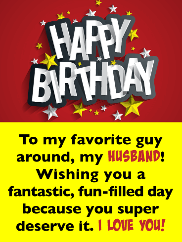 Super Deserve It - Happy Birthday Wishes Card for Husband