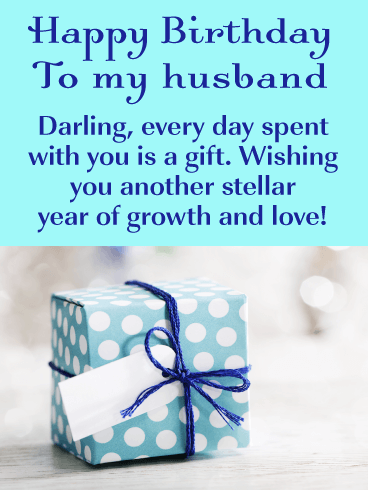 Every Day Is a Gift - Happy Birthday Wishes Card for Husband