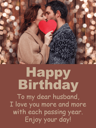 Love You More Each Year - Happy Birthday Wish Card for Husband