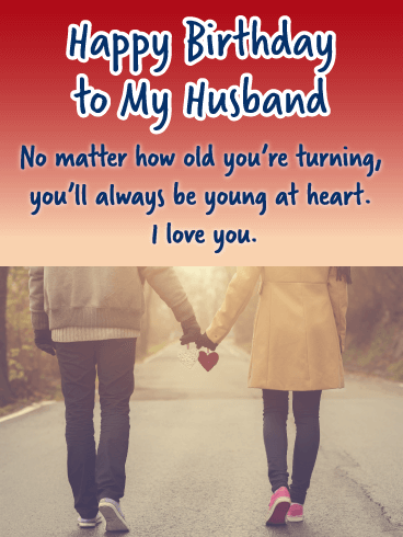 Young at Heart - Happy Birthday Wishes Card for Husband