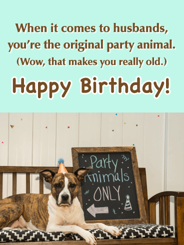 Original Party Animal -  Happy Birthday Wishes Card for Husband