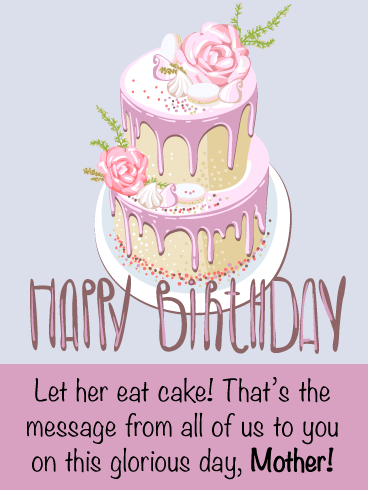 Let Her Eat Cake- Happy Birthday Card for Mother from Us