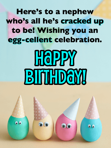 "You are ""egg-cellent"" - Happy Birthday Card for Nephew"