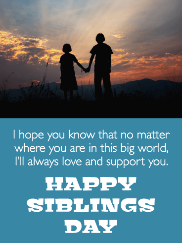 I'll Always Love You - Happy Siblings Day Card