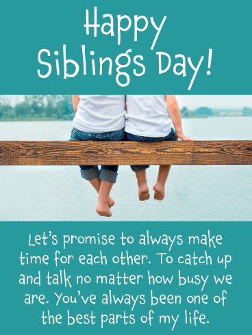 Best Part of My Life - Happy Siblings Day Card