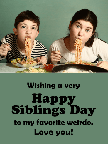 My Favorite Weirdo - Happy Siblings Day Card