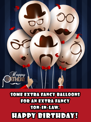 Fancy Face Balloons- Happy Birthday Card for Son-In-Law