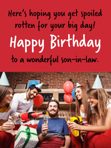 Spoiled Rotten- Happy Birthday Wish Card for Son-In-Law