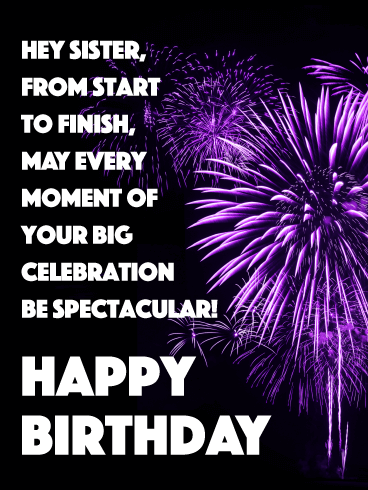 hey sister from start to finish may every moment of your big celebration be