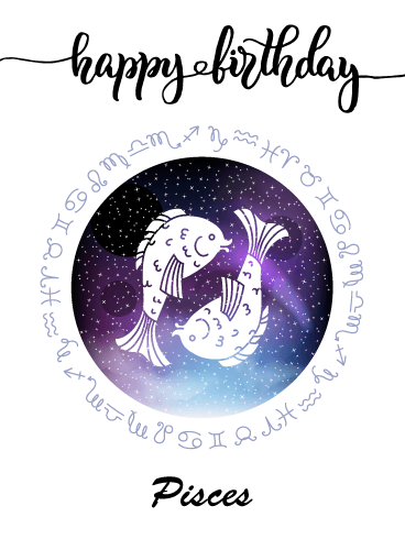 Zodiac Birthday Card for Pisces (Feb 19 - Mar 20)