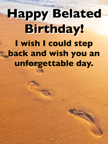 Footprints in the Sand - Happy Belated Wishes Card for Him