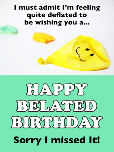 Feeling Deflated - Funny Belated Birthday Card for Her