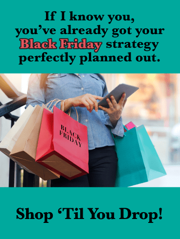 Shop 'Til You Drop - Happy Black Friday Card
