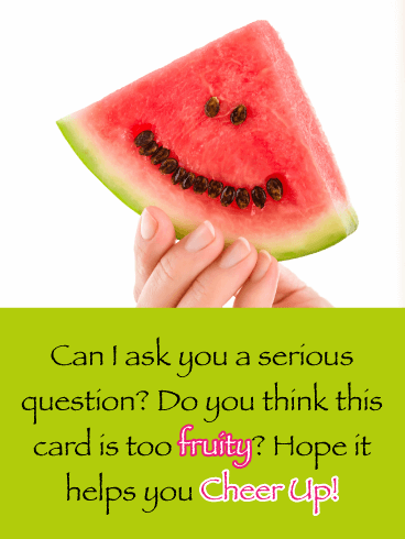 Too Fruity- Cheer Up Card