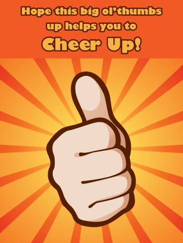 Thumbs Up- Cheer Up Card