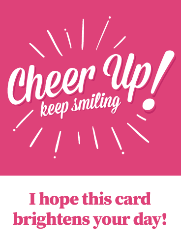 Pretty In Pink- Cheer Up Card