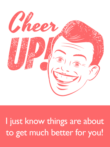 Old-Fashioned Ad- Cheer Up Card
