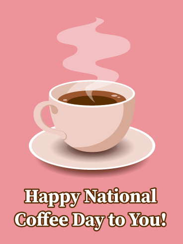 Pink Cup - Happy National Coffee Day Card