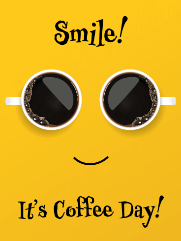 Caffeinated Smiley Face - National Coffee Day Card