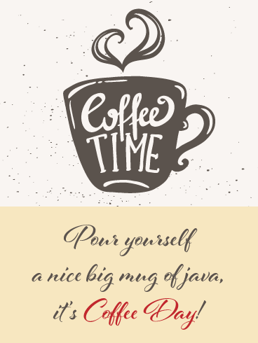 Time for Coffee- National Coffee Day Card