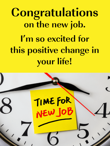 Time for Change- Congratulations on New Job