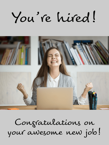 You're Hired- Congratulations on New Job Card