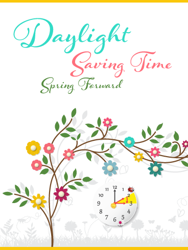 Time to Spring Forward – Daylight Saving Time Begins Card
