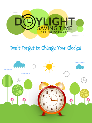 Change Your Clocks! Daylight Saving Time Begins Card