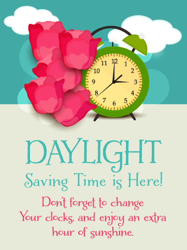 Pretty Flowers – Daylight Saving Time Begins Card