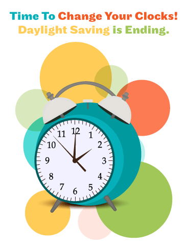 Change Your Clocks! Daylight Saving Ends Card
