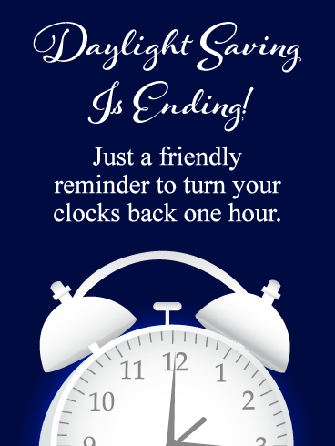 A Friendly Reminder – Daylight Saving Ends Card