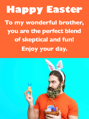 Healthy Dose of Skepticism - Funny Easter Card for Brother