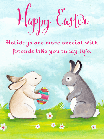 Glad You're in My Life - Happy Easter Card for Friends