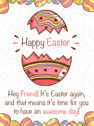 An Awesome Day! - Happy Easter Card for Friend