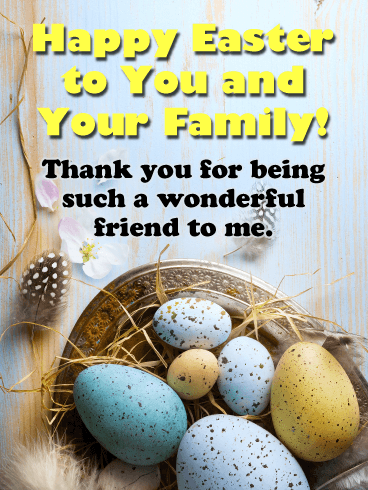 A Wonderful Friend - Happy Easter Card for Friend