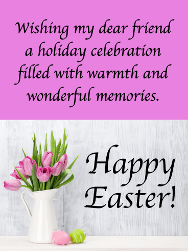 Warm Holiday Celebration - Happy Easter Card for Friend
