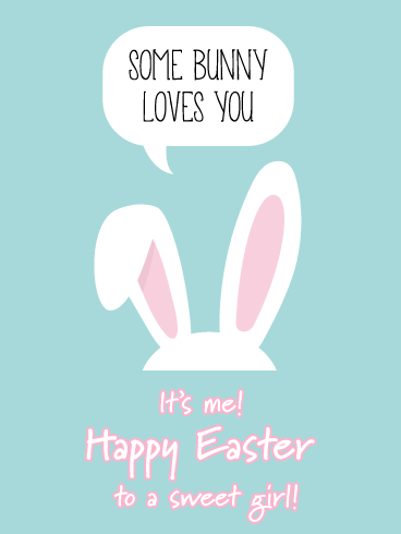 Some Bunny- Happy Easter Card for Girls
