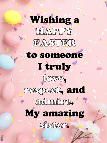 Amazing Compliments - Happy Easter Card for Sister