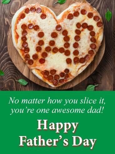 No matter how you slice it, you're one awesome dad! Happy Father's Day!