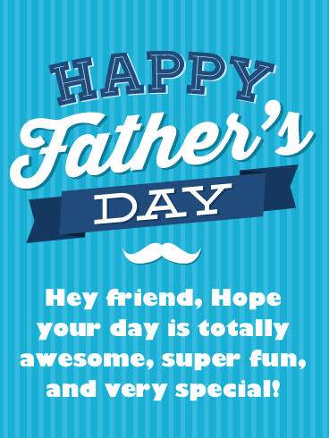 A Super Fun Day - Happy Father's Day Card for Friends