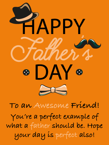 You're Perfect! - Happy Father's Day Card for Friends