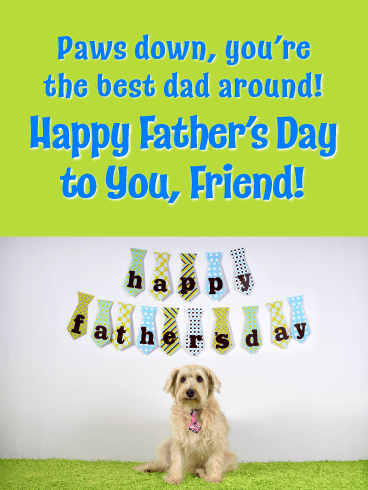 Paws Down - Happy Father's Day Card for Friends