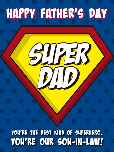 Super Dad - Happy Father's Day Card for Son-in-Law