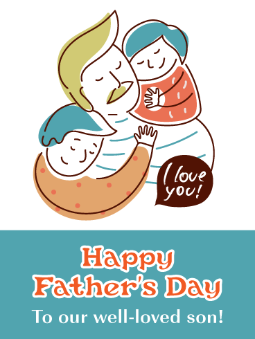 Well-Loved - Happy Father's Day Card for Son