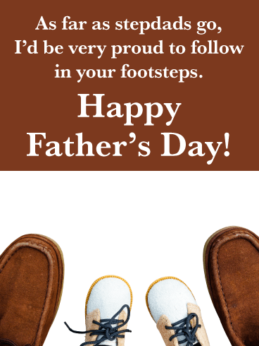 As far as stepdads go, I'd be very proud to follow in your footsteps. Happy Father's Day!