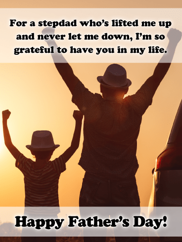 Always Lift Me Up and Never Let Me Down- Happy Father's Day cards for Step-Father