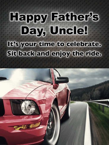 Happy Father's Day, Uncle! It's your time to celebrate.  Sit back and enjoy the ride.
