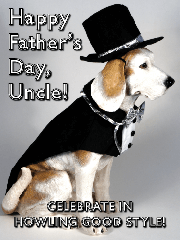 Howling Dood Style - Happy Father's Day Card for Uncle